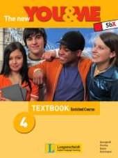 The New YOU & ME. Sprachlehrwerk für HS und AHS (Unterstufe) in Österreich / The New YOU & ME 4 - Enriched Course - Textbook