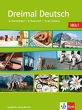Dreimal Deutsch. Eine Landeskunde für Anfänger mit Vorkenntnissen und Fortgeschrittene. Lesebuch mit Audio-CD