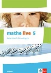 mathe live. Arbeitsheft Grundlagen mit Lösungsheft 5. Schuljahr. Ausgabe S