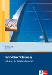 Lambacher Schweizer für die Fachhochschulreife. 11. und 12. Schuljahr. Trainingsheft Analysis