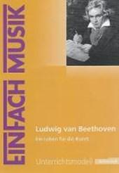 EinFach Musik - Unterrichtsmodelle. Ludwig van Beethoven