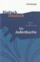 Die Judenbuche: Ein Sittengemälde aus dem gebirgigen Westfalen. EinFach Deutsch Textausgaben