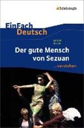Der gute Mensch von Sezuan. EinFach Deutsch ...verstehen