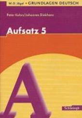 Grundlagen Deutsch. Aufsatz. 5. Schuljahr