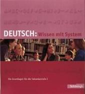 Deutsch: Wissen mit System. Die Grundlagen für die Sekundarstufe I
