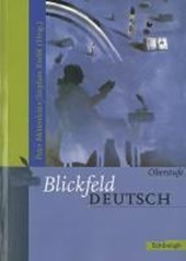 Blickfeld Deutsch. Oberstufe. Neuausgabe. Schülerband