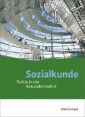 Sozialkunde. Schülerband. Politik in der Sekundarstufe 2 - Neubearbeitung