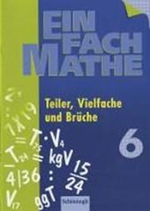 EinFach Mathe 6. Teiler, Vielfache und Brüche