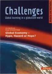 Challenges. Global Economy - Hype, Hazard or Hope?