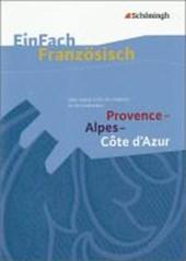 Provence - Alpes - Côte d'Azur: Une région riche en couleurs et en contrastes