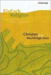 Christen in der Nachfolge Jesu: Jahrgangsstufen 7 -
