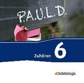 P.A.U.L. D. (Paul) 6. Zuhören. 2 CDs. Gymnasien und Gesamtschulen - Neubearbeitung