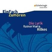 Die Lyrik Rainer Maria Rilkes. EinFach ZuHören. CD