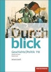 Durchblick Geschichte und Politik 7 / 8. Arbeitsheft. Realschulen in Niedersachsen