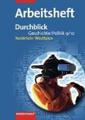 Durchblick Geschichte und Politik 9 / 10. Arbeitsheft. Hauptschulen. Nordrhein-Westfalen