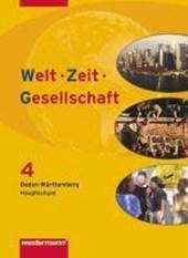 Welt  Zeit  Gesellschaft 4. Schülerband. Hauptschule. Baden-Württemberg