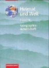 Heimat und Welt. Geographie-Arbeitsheft. 6. Schuljahr. Thema Europa