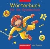 Wörterbuch für die Grundschule plus Englisch. Rechtschreibung