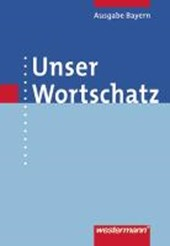 Unser Wortschatz. Wörterbuch. Bayern