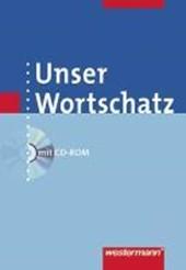Unser Wortschatz. Wörterbuch mit CD-ROM. Allgemeine Ausgabe