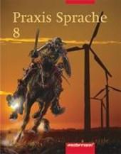 Praxis Sprache 8. Rechtschreibung 2006. Für Bremen, Hamburg, Niedersachsen, Nordrhein-Westfalen, Rheinland-Pfalz, Schleswig-Holstein, Saarland