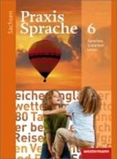 Praxis Sprache 6. Schülerband. Sachsen
