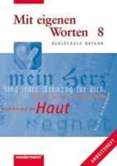 Mit eigenen Worten 8. Arbeitsheft. Realschule Bayern