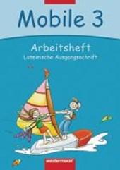 Mobile. Sprachbuch 3. Arbeitsheft. Lateinische Ausgangsschrift. Bremen, Hamburg, Niedersachsen, Rheinland-Pfalz, Schleswig-Holstein, Saarland