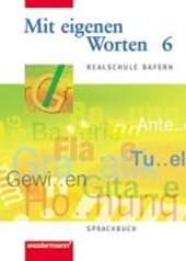 Mit eigenen Worten 6. Sprachbuch. Realschule Bayern