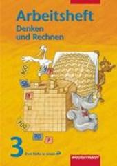 Denken und Rechnen 3. Arbeitsheft. Berlin, Brandenburg, Mecklenburg-Vorpommern, Sachsen-Anhalt, Thüringen