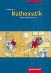 Mathe: gut 5! Aufgabensammlung. Mathematik