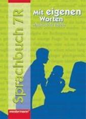 Mit eigenen Worten 7 R. Sprachbuch. Hauptschule. Rechtschreibung 2006. Bayern