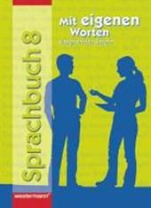 Mit eigenen Worten 8 R. Sprachbuch. Hauptschule Bayern