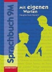 Mit eigenen Worten 9 M. Sprachbuch. Schülerband. Hauptschulen. Bayern
