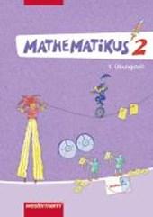 Mathematikus 2. 2 Übungsteile. Allgemeine Ausgabe
