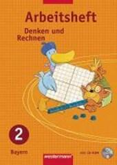 Denken und Rechnen 2. Arbeitsheft mit CD-ROM. Bayern