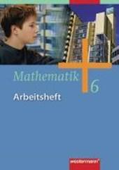 Mathematik 6. Arbeitsheft. Gesamtschule - Ausgabe 2006 für Gesamtschulen in Nordrhein-Westfalen, Niedersachsen und Schleswig-Hols