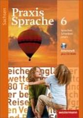 Praxis Sprache 6. Arbeitsheft mit CD-ROM. Sachsen