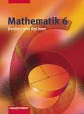 Mathematik Denken und Rechnen 6. Zum Kerncurriculum. Niedersachsen