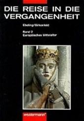 Die Reise in die Vergangenheit II. Europäisches Mittelalter