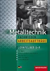 Metalltechnik Fachwissen Arbeitsaufträge. Arbeitsheft