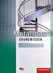Metallbau Grundwissen. Schülerband. Lernfelder 1-4
