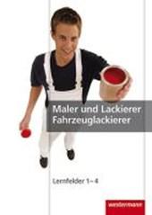 Maler und Lackierer / Fahrzeuglackierer. Lernfelder 1 - 4