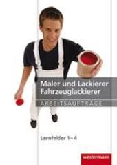 Maler und Lackierer. Arbeitsaufträge Lernfelder 1 -