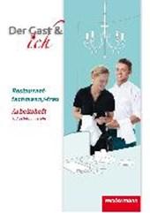 Der Gast & ich. Restaurantfachmann/Restaurantfachfrau. 3. Ausbildungsjahr. Arbeitsheft