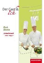 Der Gast & ich. Koch/Köchin. 2. Ausbildungsjahr. Arbeitsheft
