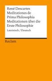 Meditationen über die Erste Philosophie / Meditationes de Prima Philosophia
