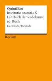 Lehrbuch der Redekunst, 10. Buch / Instituto oratoria X