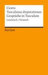 Tusculanae disputationes / Gespräche in Tusculum