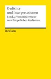 Gedichte und Interpretationen 4. Vom Biedermeier zum Bürgerlichen Realismus